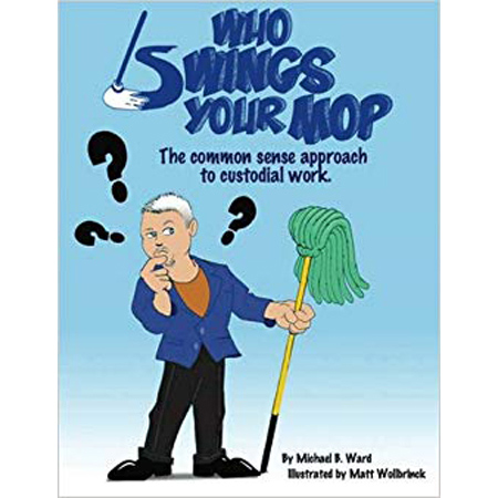 Who Swings Your Mop by Michael Ward