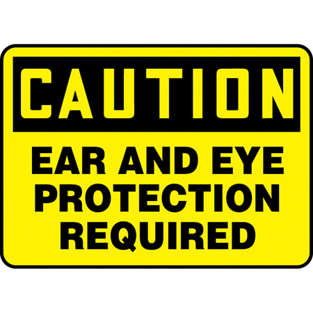 Accuform Plastic Caution Ear And Eye Protection Required