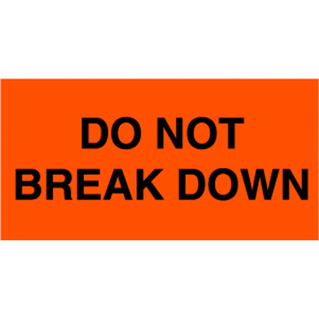 "3"" x 5"" Do Not Break Down Label"